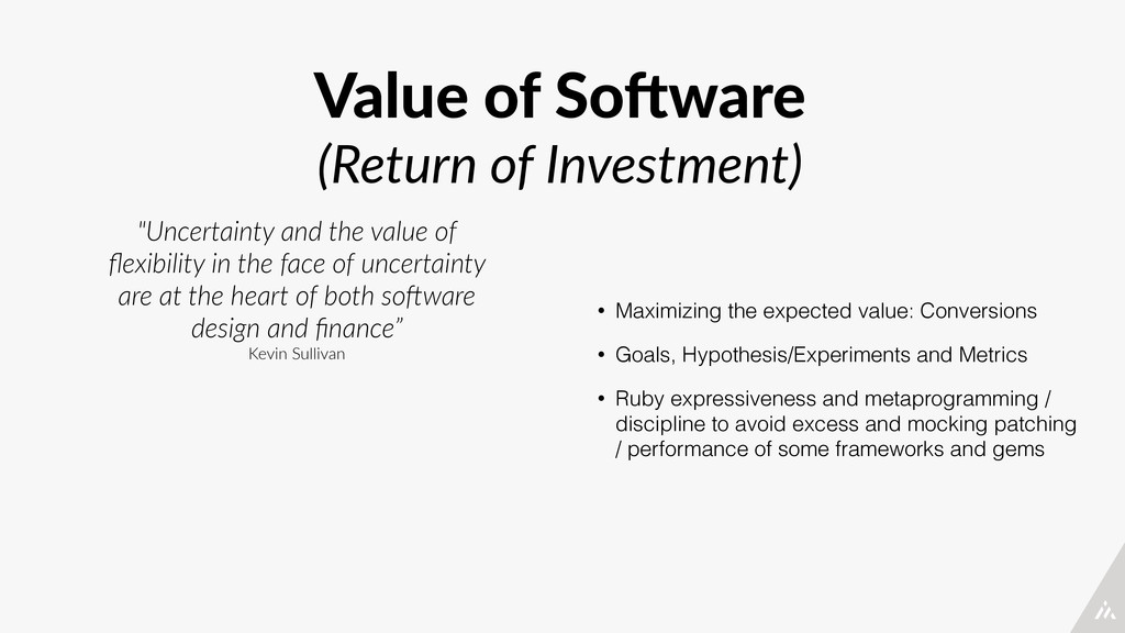 Value of So<ware  (Return of Investment) •...