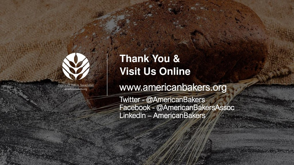 Thank You & Visit Us Online www.americanbakers....