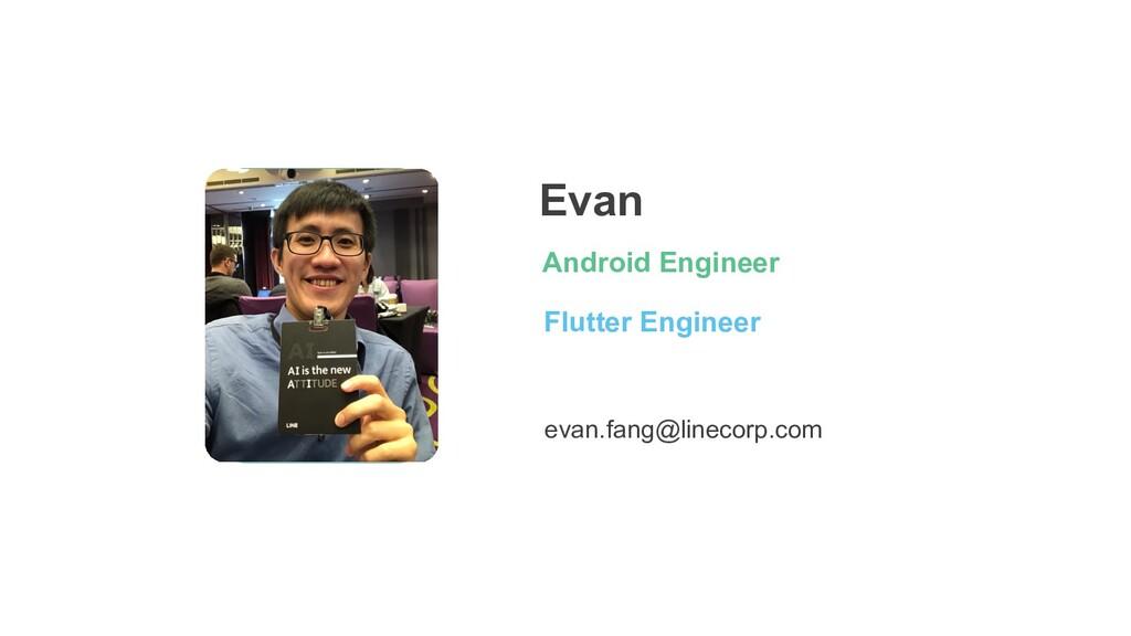 Evan Android Engineer evan.fang@linecorp.com Av...