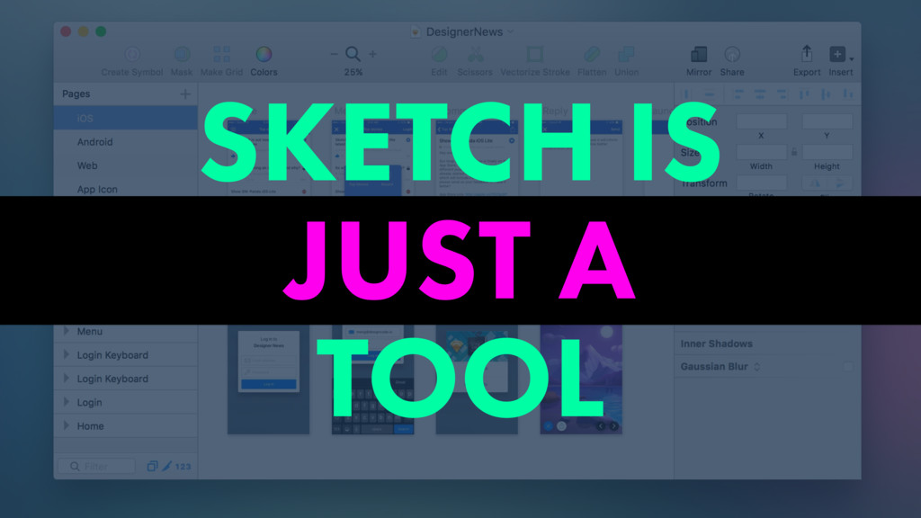 SKETCH IS JUST A TOOL