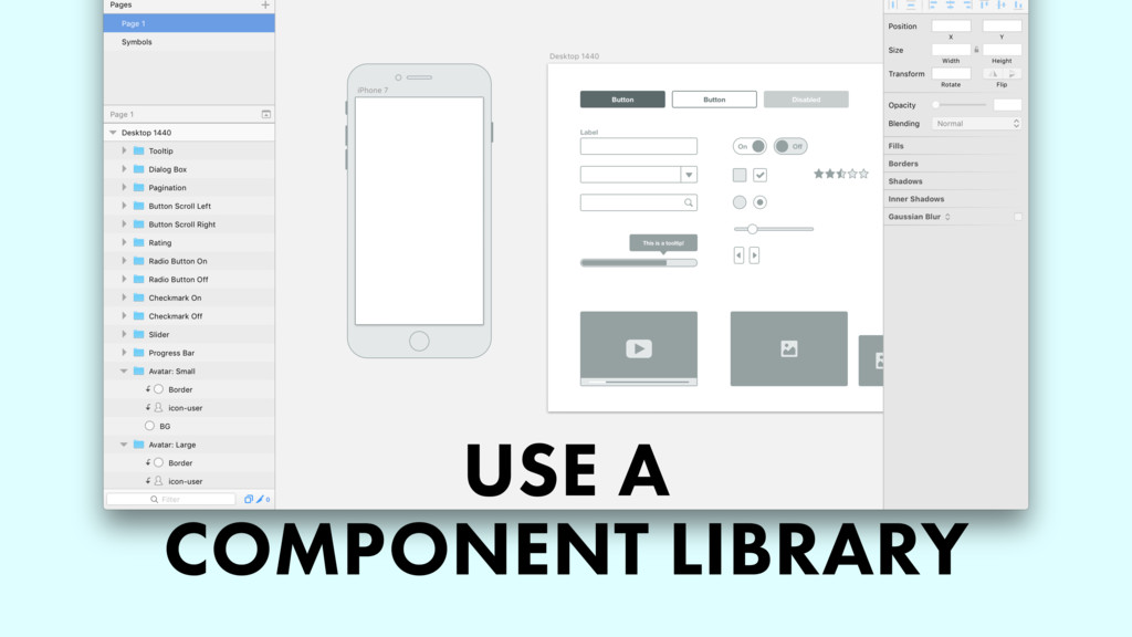 USE A COMPONENT LIBRARY