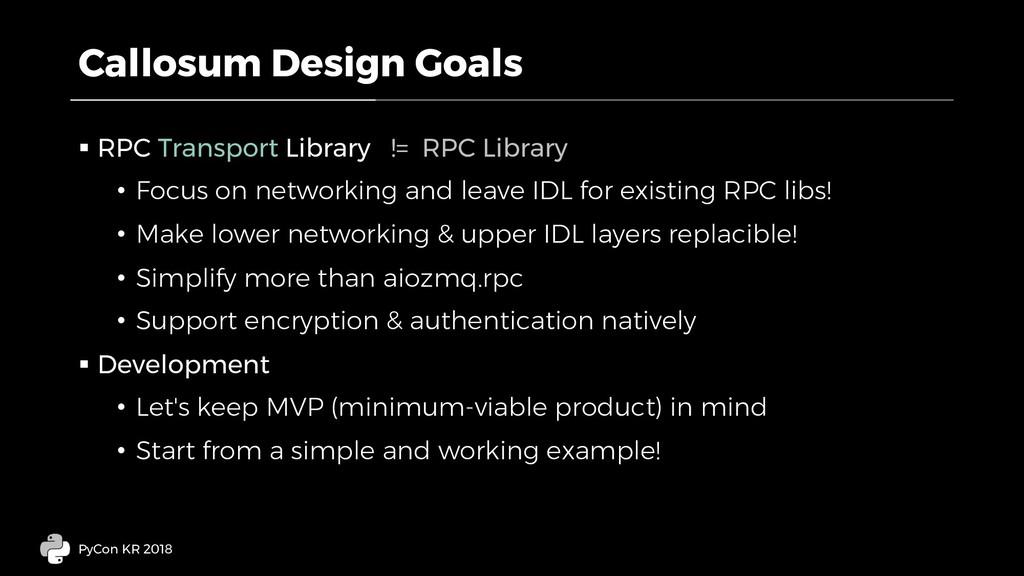 Callosum Design Goals § RPC Transport Library !...