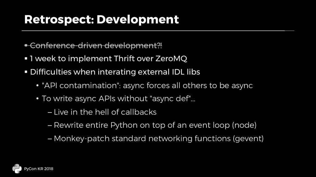 Retrospect: Development § Conference-driven dev...