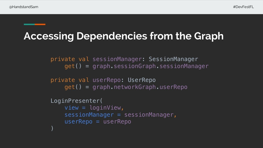 @HandstandSam #DevFestFL Accessing Dependencies...