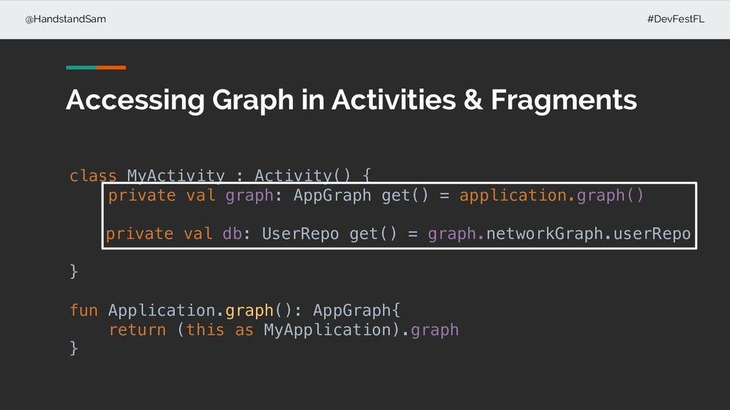 @HandstandSam #DevFestFL Accessing Graph in Act...