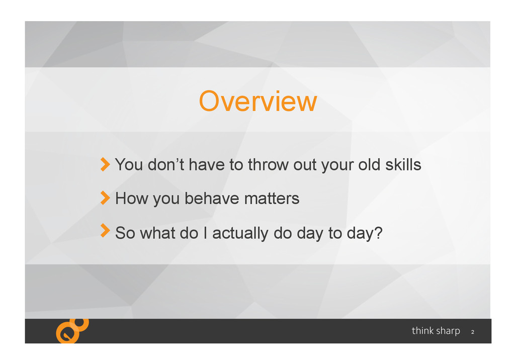 2 You don't have to throw out your old skills H...