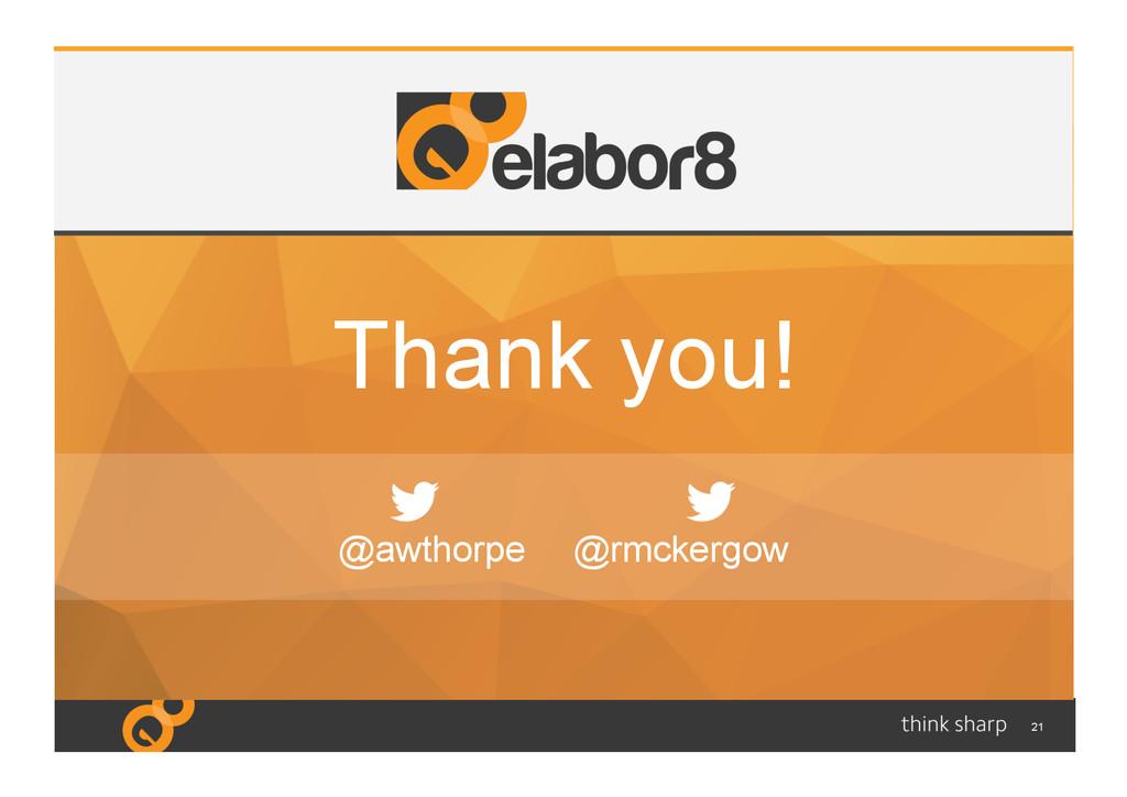 21 Thank you! @awthorpe @rmckergow