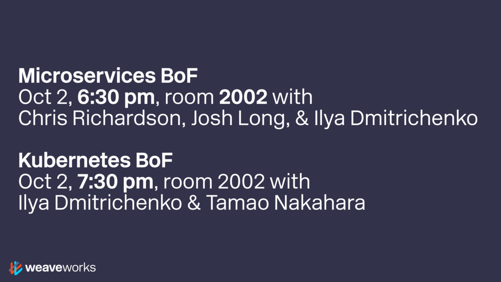 Microservices BoF Oct 2, 6:30 pm, room 2002 wit...