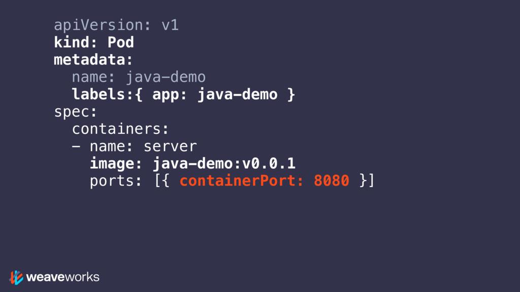 apiVersion: v1 kind: Pod metadata: name: java-d...