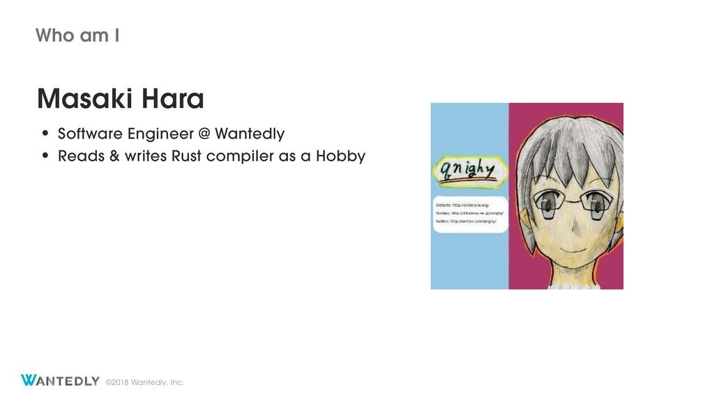 ©2018 Wantedly, Inc. Masaki Hara • Software Eng...