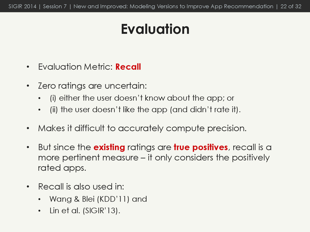 •  Evaluation Metric: Recall •  Zero ratings ar...