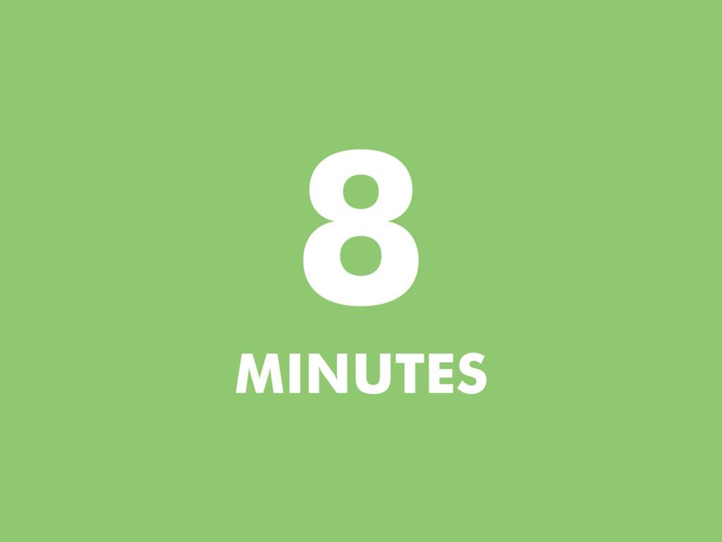 MINUTES 8