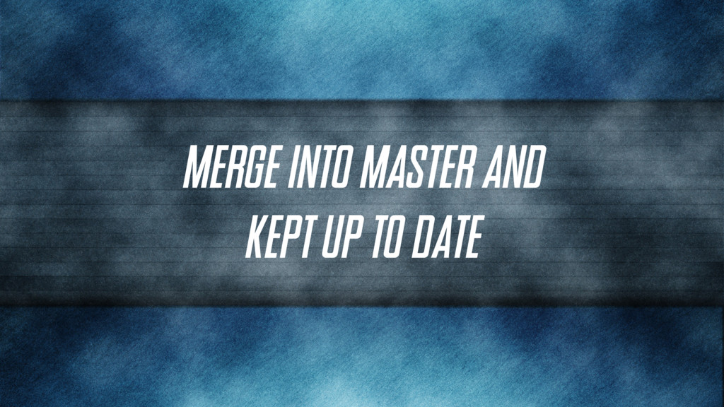 Merge into master and kept up to date