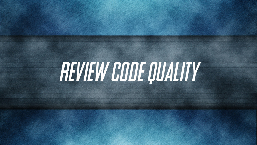 Review code quality