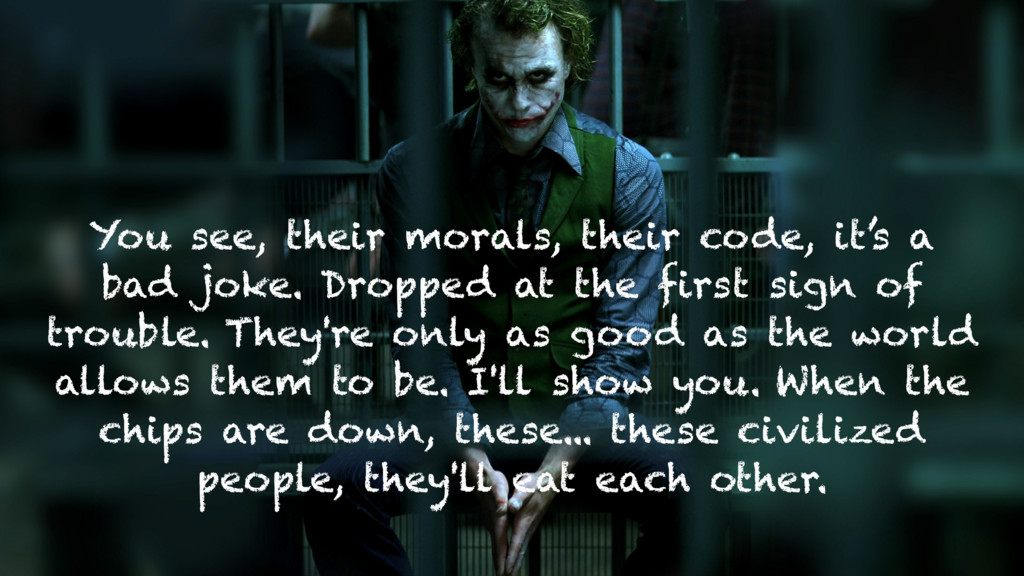 You see, their morals, their code, it's a bad j...