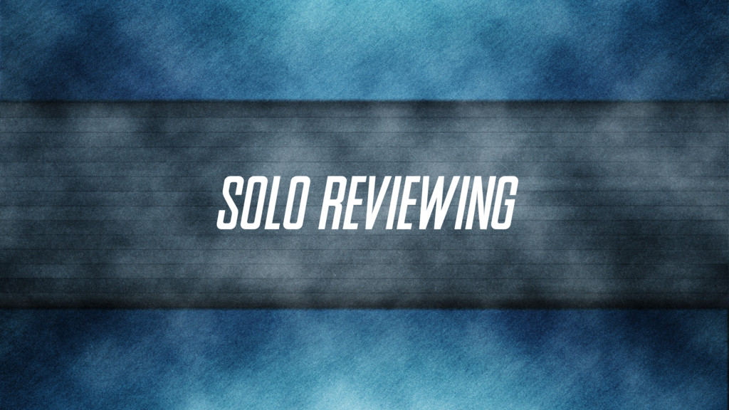 Solo Reviewing