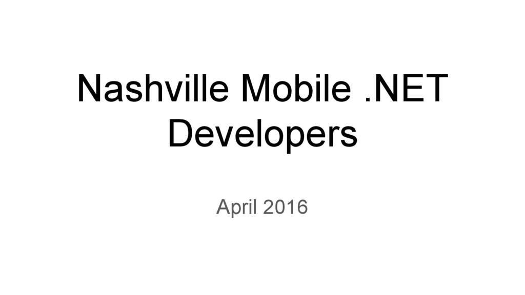 April 2016 Nashville Mobile .NET Developers