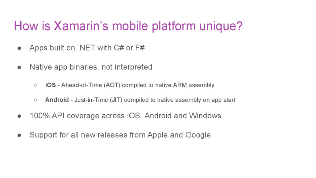How is Xamarin's mobile platform unique? ● Apps...