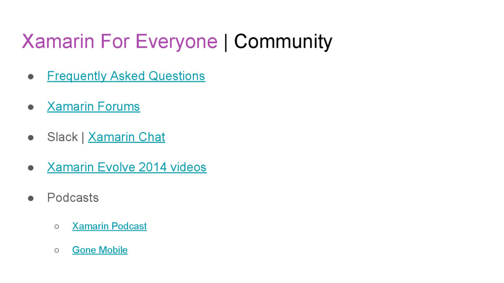 Xamarin For Everyone   Community ● Frequently A...