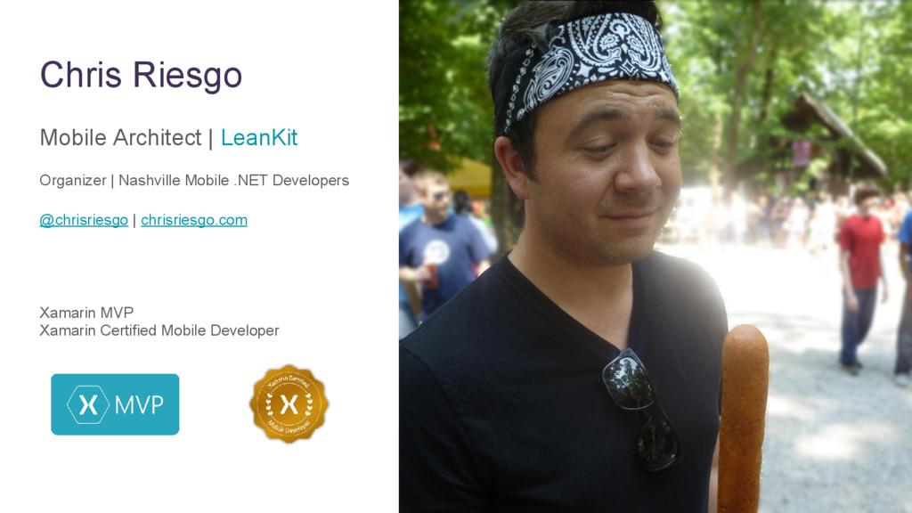 Chris Riesgo Mobile Architect   LeanKit Organiz...