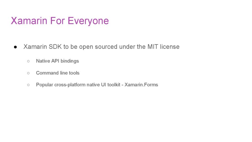 Xamarin For Everyone ● Xamarin SDK to be open s...