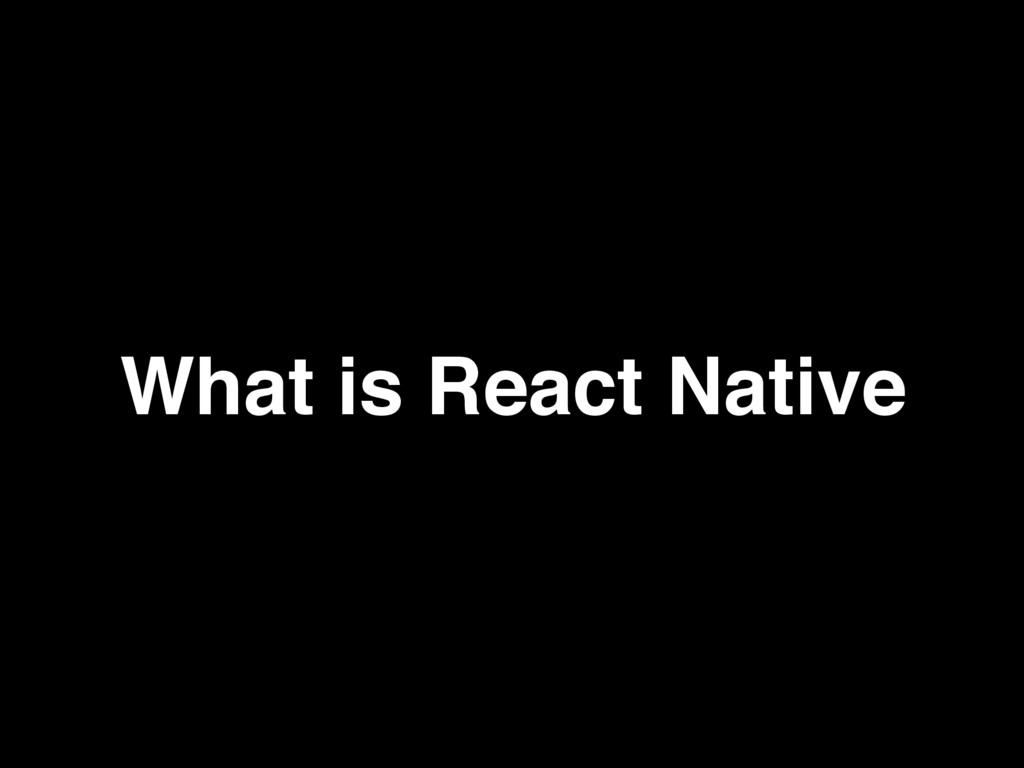 What is React Native