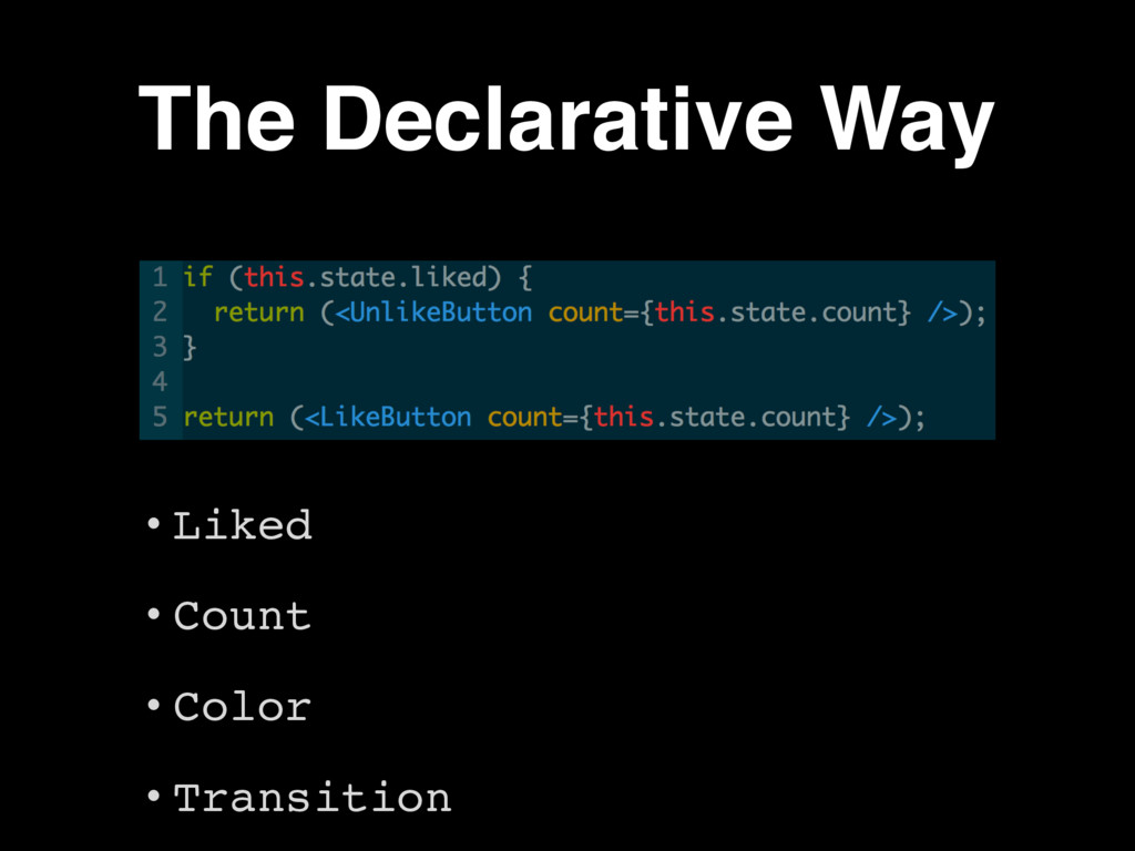 The Declarative Way • Liked • Count • Color • T...