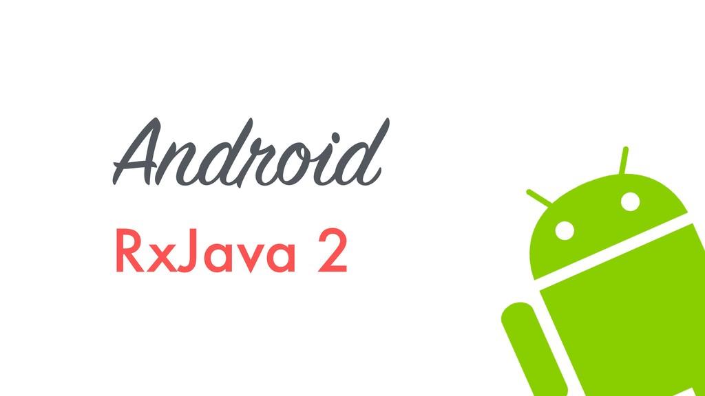 Android RxJava 2
