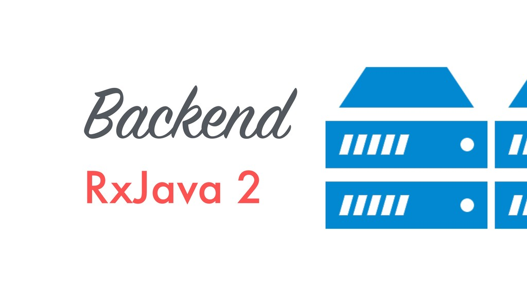 Backend RxJava 2