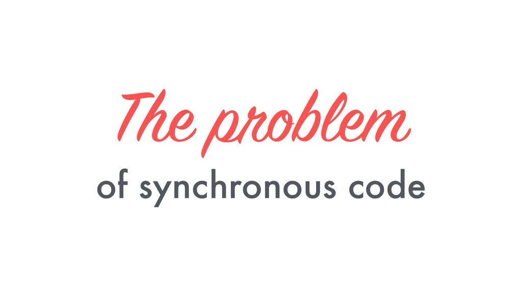 The problem of synchronous code
