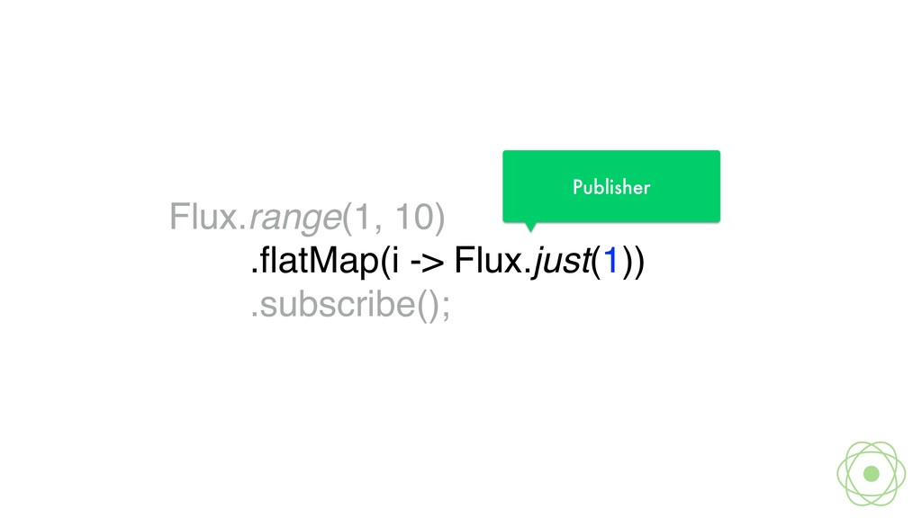 Flux.range(1, 10)