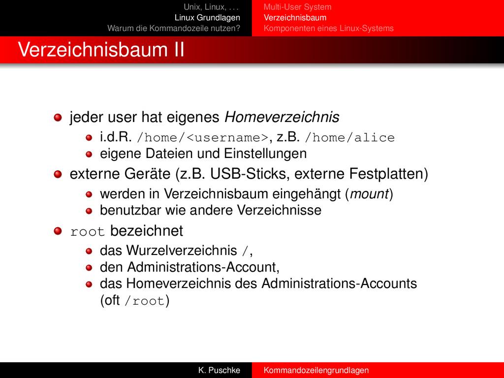 Unix, Linux, . . . Linux Grundlagen Warum die K...