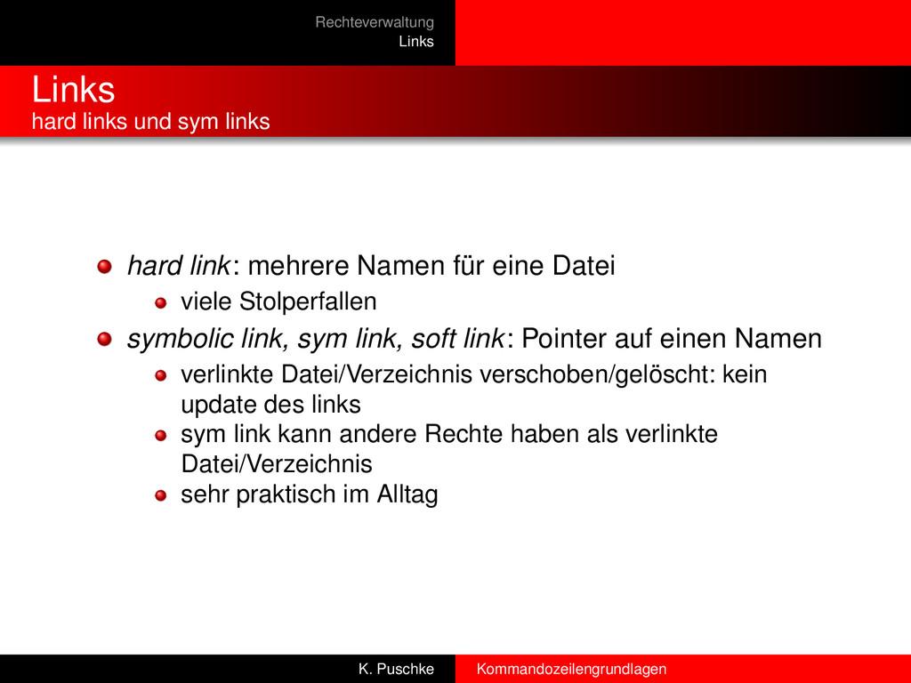 Rechteverwaltung Links Links hard links und sym...