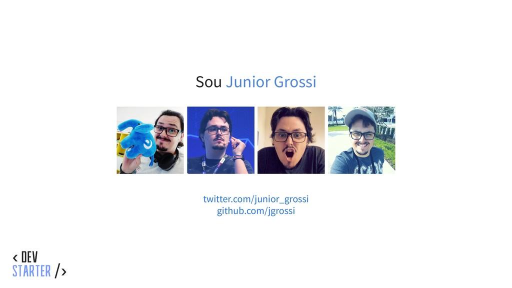 Sou Junior Grossi twitter.com/junior_grossi git...