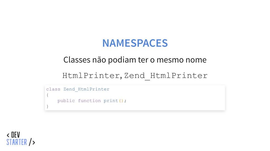 NAMESPACES Classes não podiam ter o mesmo nome ...