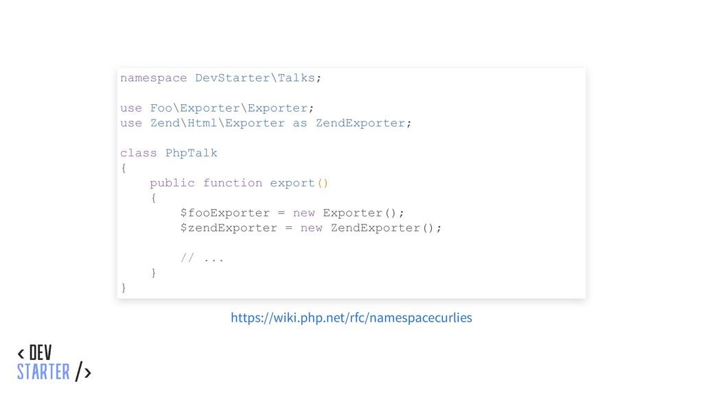 namespace DevStarter\Talks; use Foo\Exporter\Ex...