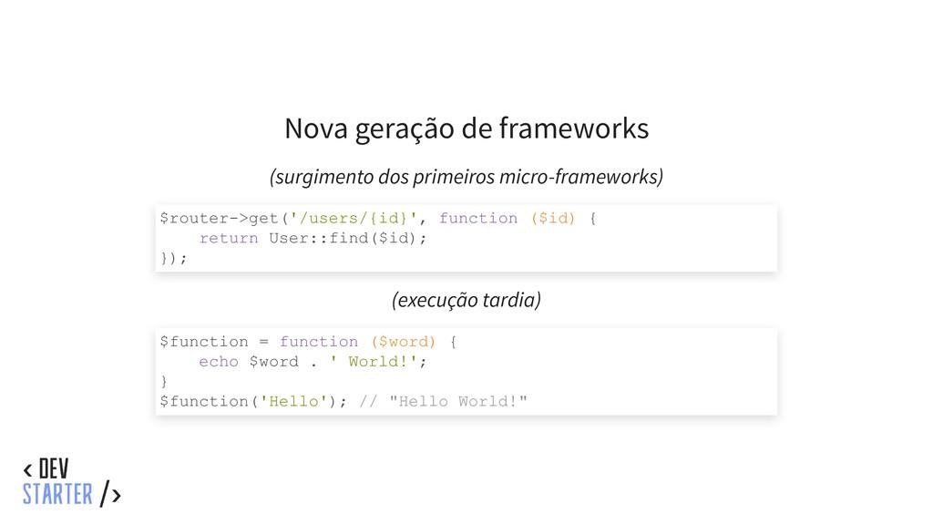 Nova geração de frameworks (surgimento dos prim...