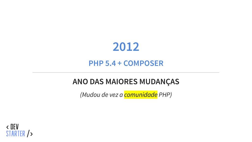 2012 PHP 5.4 + COMPOSER ANO DAS MAIORES MUDANÇA...