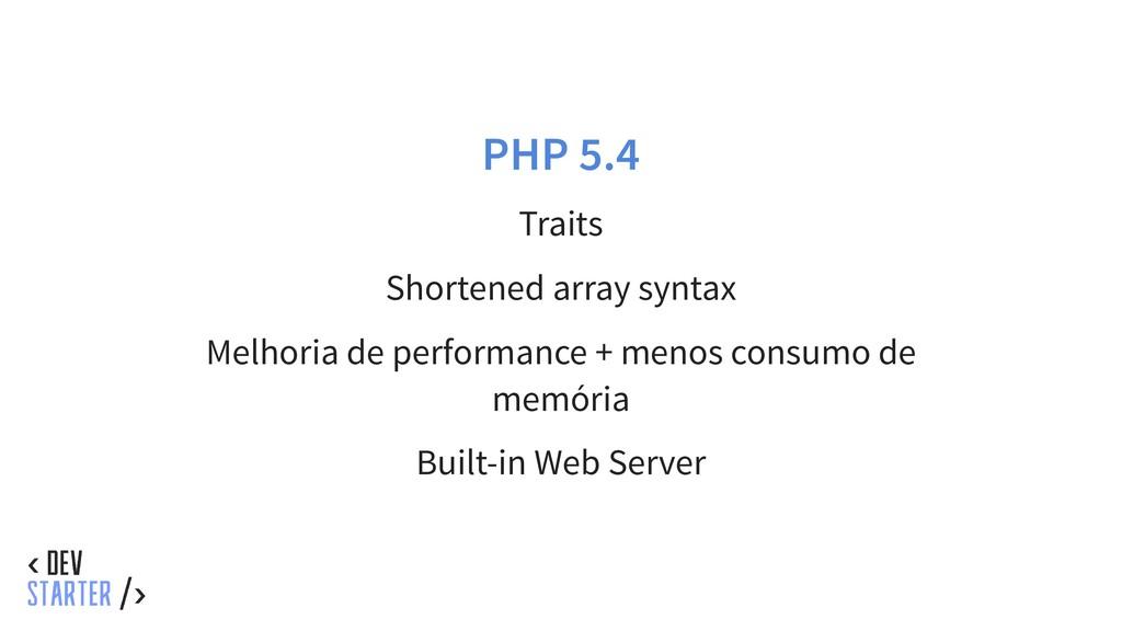 PHP 5.4 Traits Shortened array syntax Melhoria ...