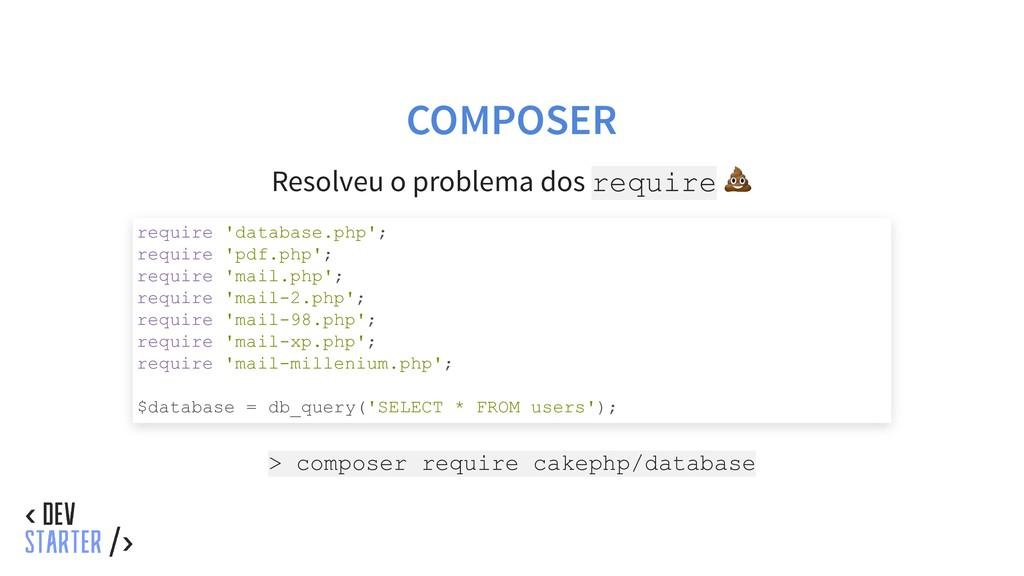 COMPOSER Resolveu o problema dos require > comp...