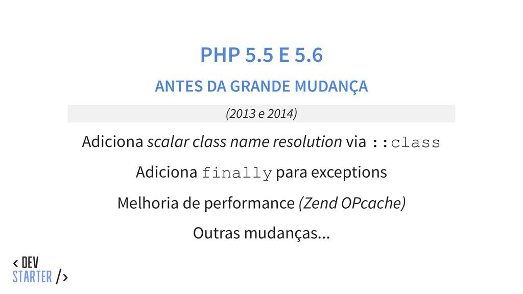 PHP 5.5 E 5.6 ANTES DA GRANDE MUDANÇA (2013 e 2...