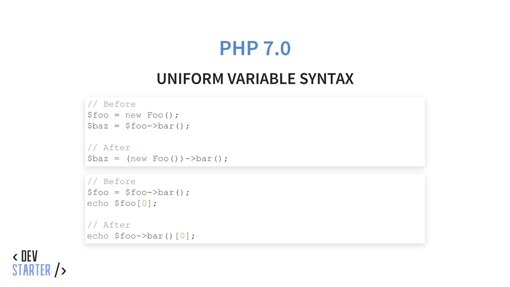 PHP 7.0 UNIFORM VARIABLE SYNTAX // Before $foo ...