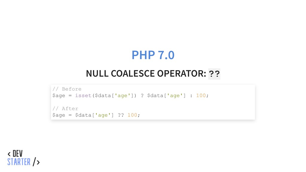PHP 7.0 NULL COALESCE OPERATOR: ?? // Before $a...