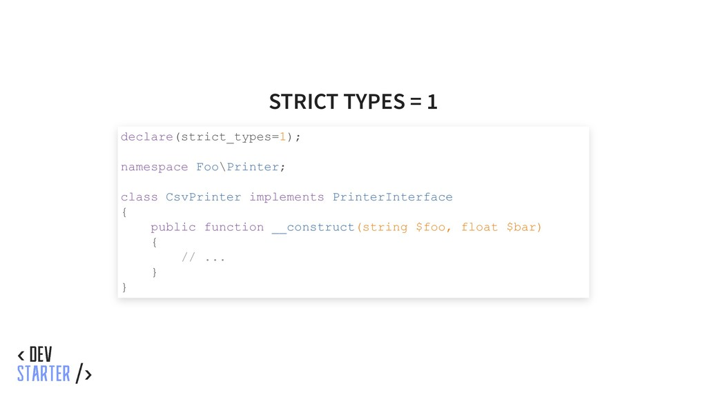 STRICT TYPES = 1 declare(strict_types=1); names...
