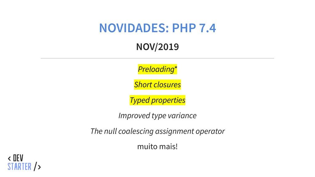 NOVIDADES: PHP 7.4 NOV/2019 Preloading* Short c...