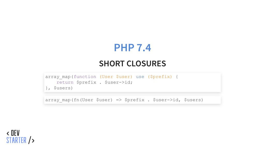 PHP 7.4 SHORT CLOSURES array_map(function (User...