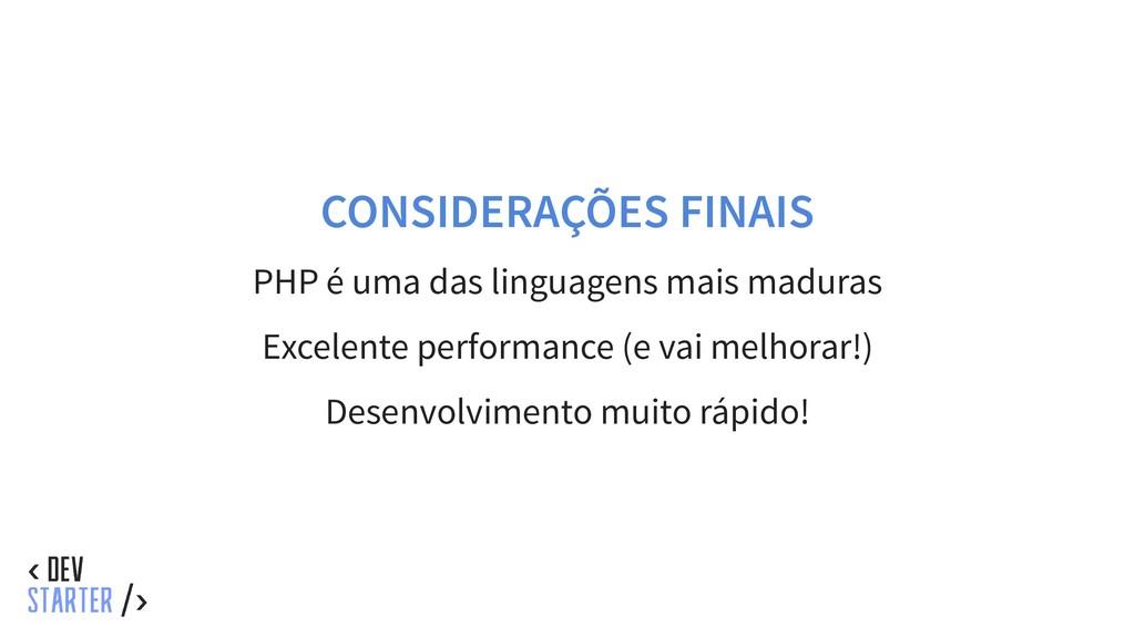 CONSIDERAÇÕES FINAIS PHP é uma das linguagens m...