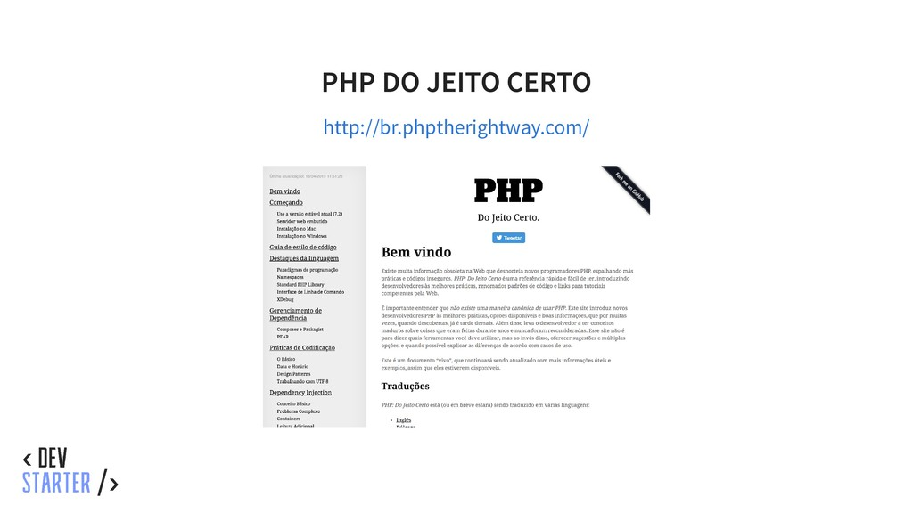 PHP DO JEITO CERTO http://br.phptherightway.com/