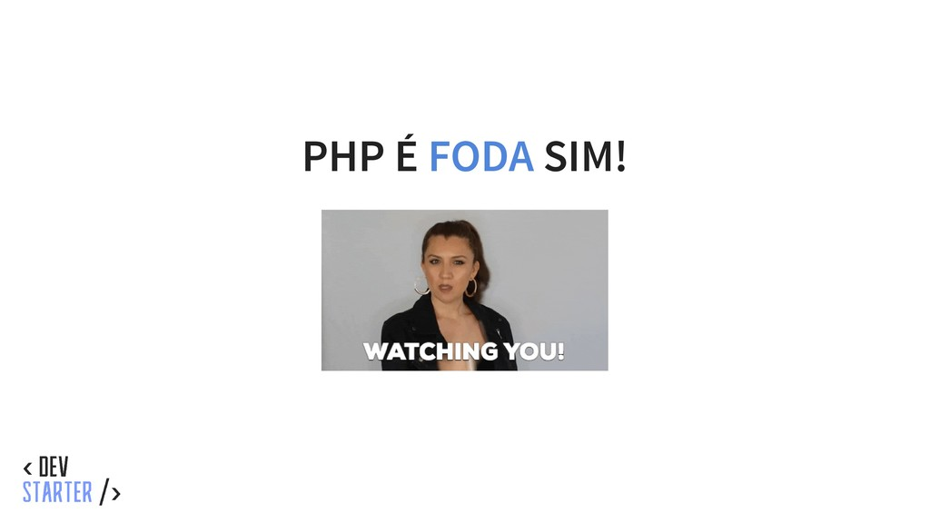 PHP É FODA SIM!