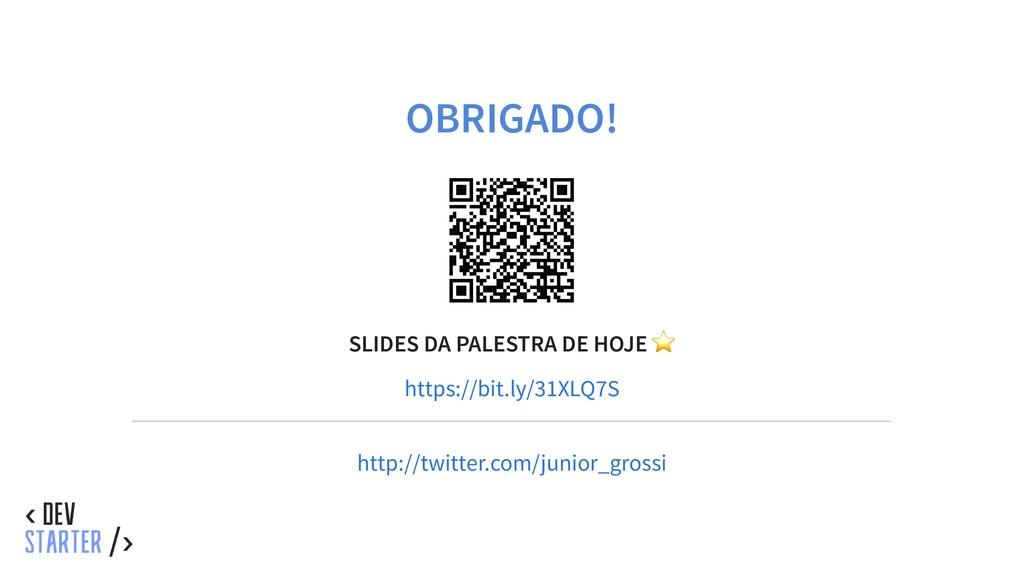 OBRIGADO! SLIDES DA PALESTRA DE HOJE ⭐ https://...